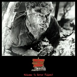 The Wolf Man Welcome to Horror Episode 02