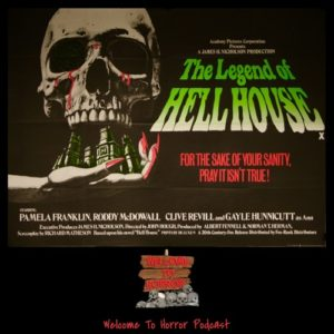 The Legend of Hell House Welcome to Horror Episode 04