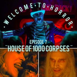 House of 1000 Corpses Welcome to Horror Episode 07