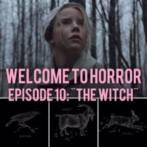 The Witch Welcome to Horror Episode 10