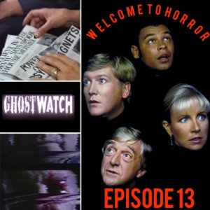 Ghostwatch Welcome to Horror Episode 13