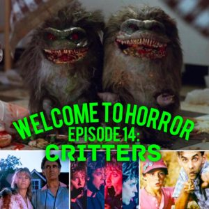 Critters Welcome to Horror Episode 14