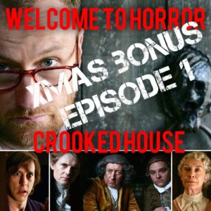 Crooked House Welcome to Horror Xmas Bonus Episode 1