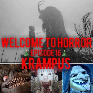 Krampus Welcome to Horror Episode 016