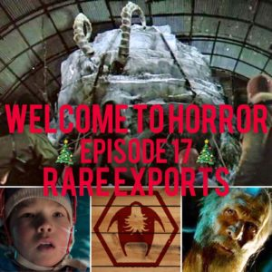 Rare Exports Welcome to Horror Episode 017