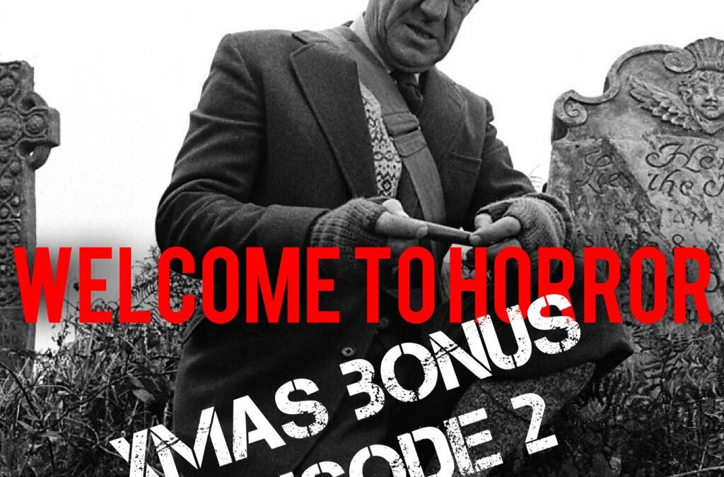 Xmas Bonus Episode 2 – Whistle and I'll Come to You