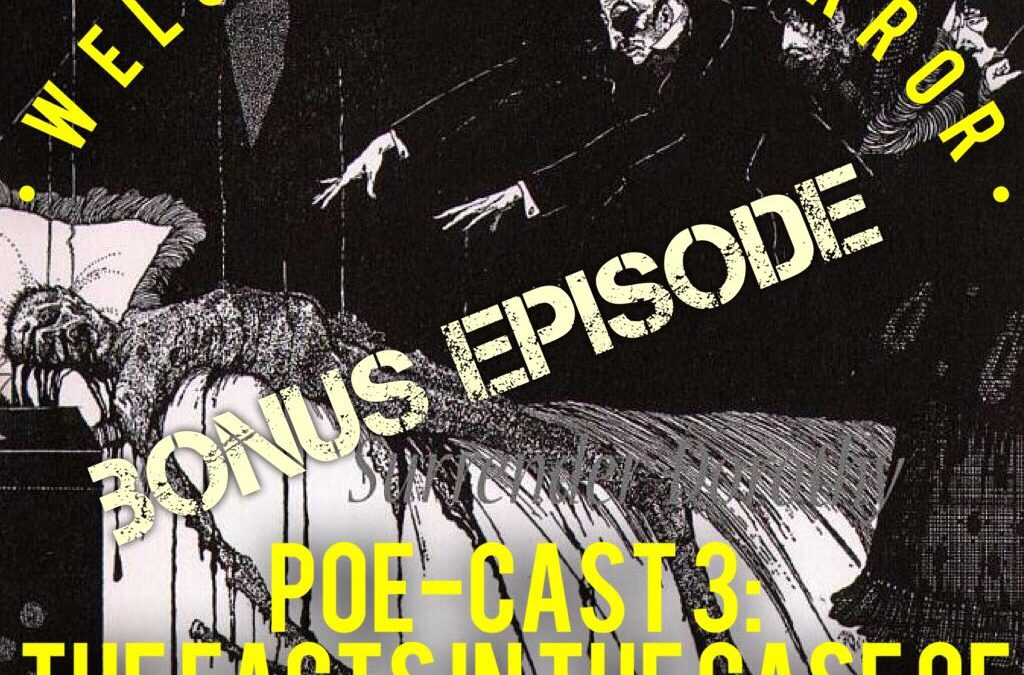 Poe Cast 3 – The Facts in the Case of M.Valdemar – Edgar Allan Poe
