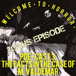 Edgar Allan Poe The Facts in the Case of M Valdemar Poe Cast 3 Welcome to Horror