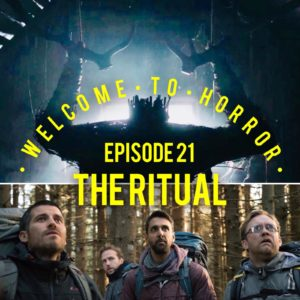 The Ritual Welcome to Horror Episode 021