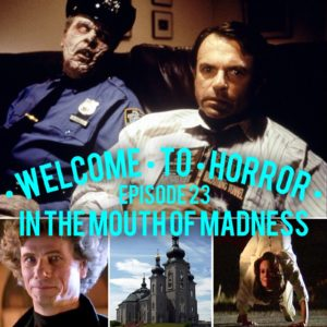 In the Mouth of Madness Welcome to Horror Episode 023