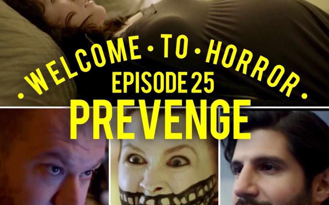 Prevenge Welcome to Horror Episode 025