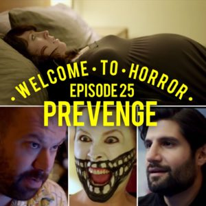 Prevenge Welcome to Horror Episode 025