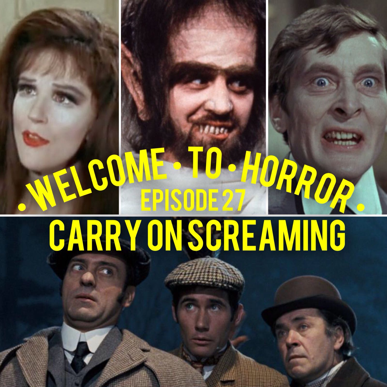 Carry On Screaming Welcome to Horror Episode 027