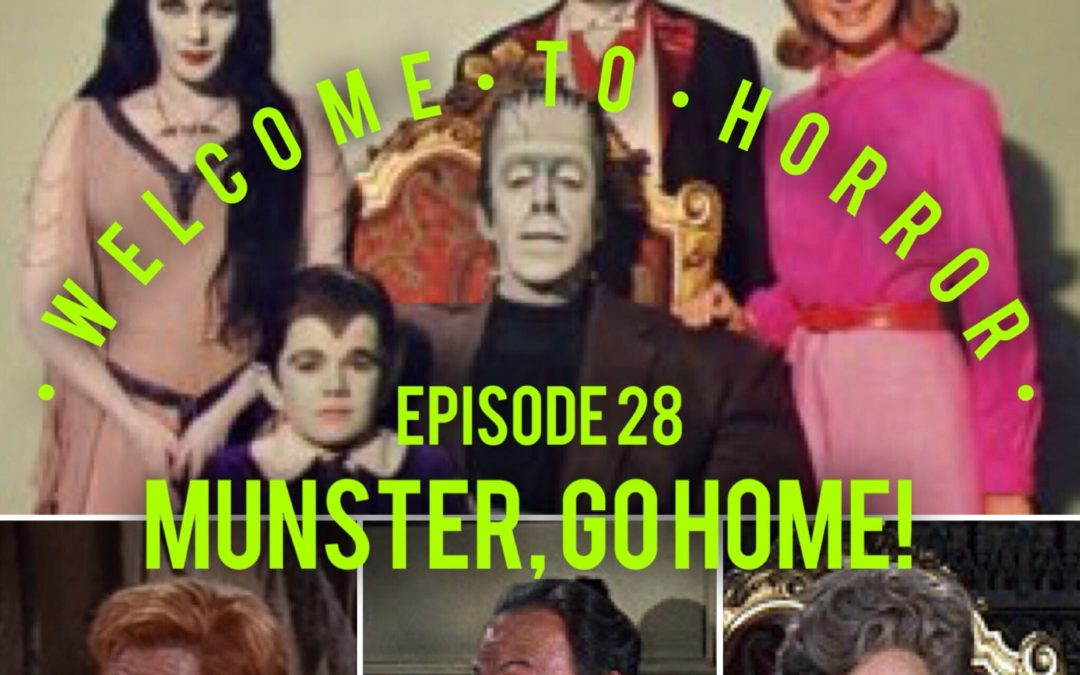 Munster Go Home Welcome to Horror Episode 0028