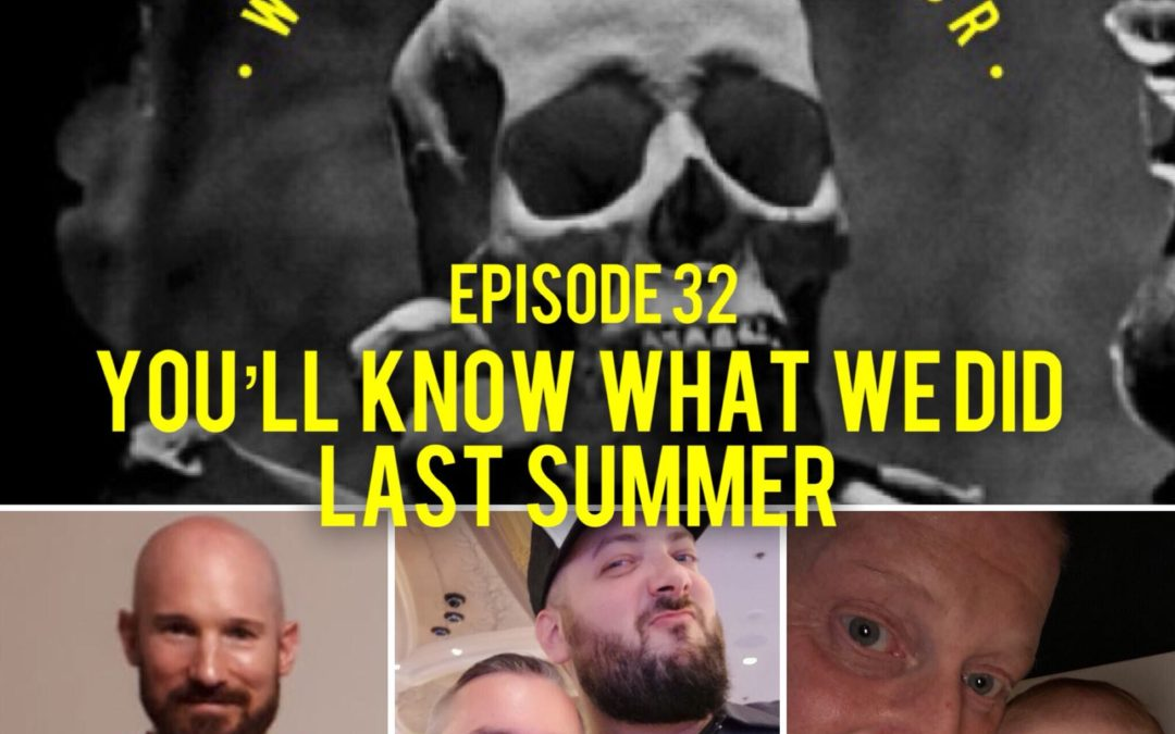 Youll Know What We Did Last Summer Episode 032