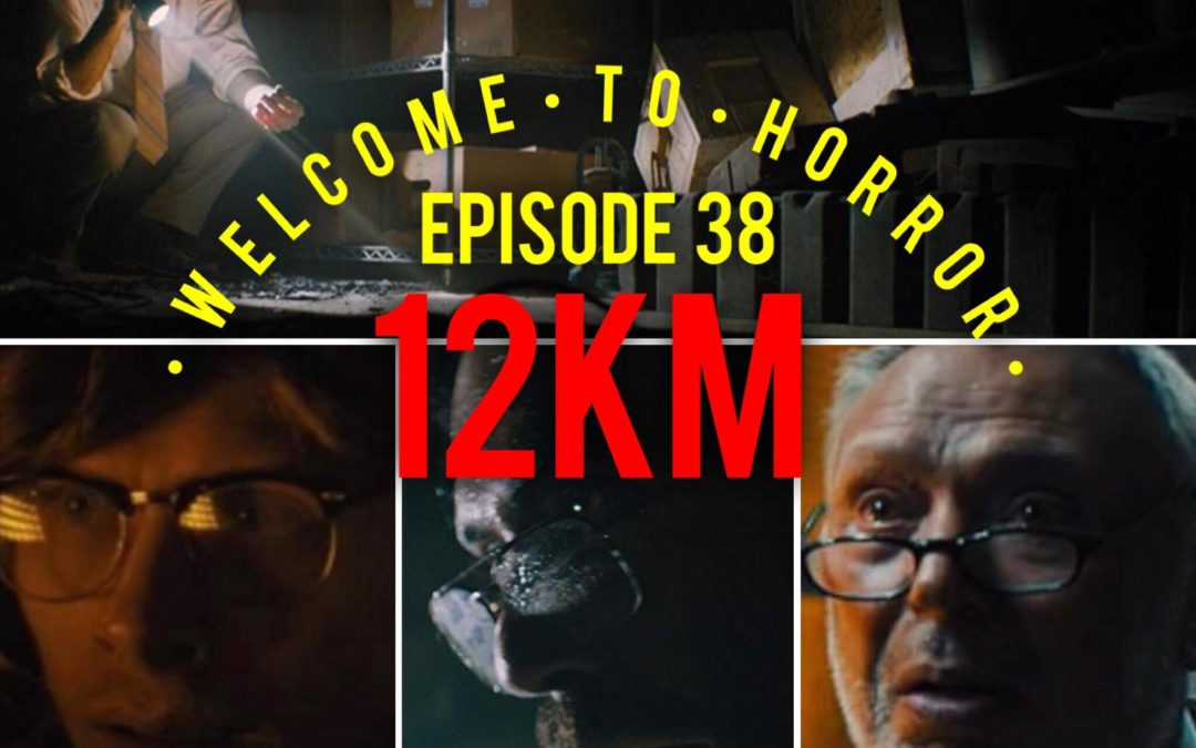 038 12KM Welcome to Horror Episode 38