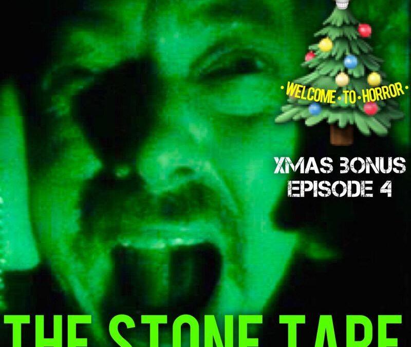 The Stone Tape Welcome To Horror Christmas Bonus Episode 4