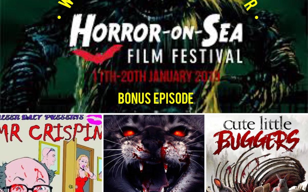 042 Horror on Sea Film Festival 2019 Welcome to Horror Episode 042