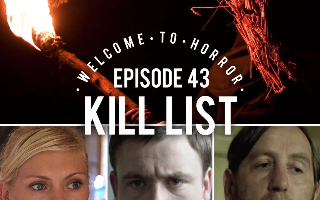 043 Kill List - Welcome to Horror Episode 43