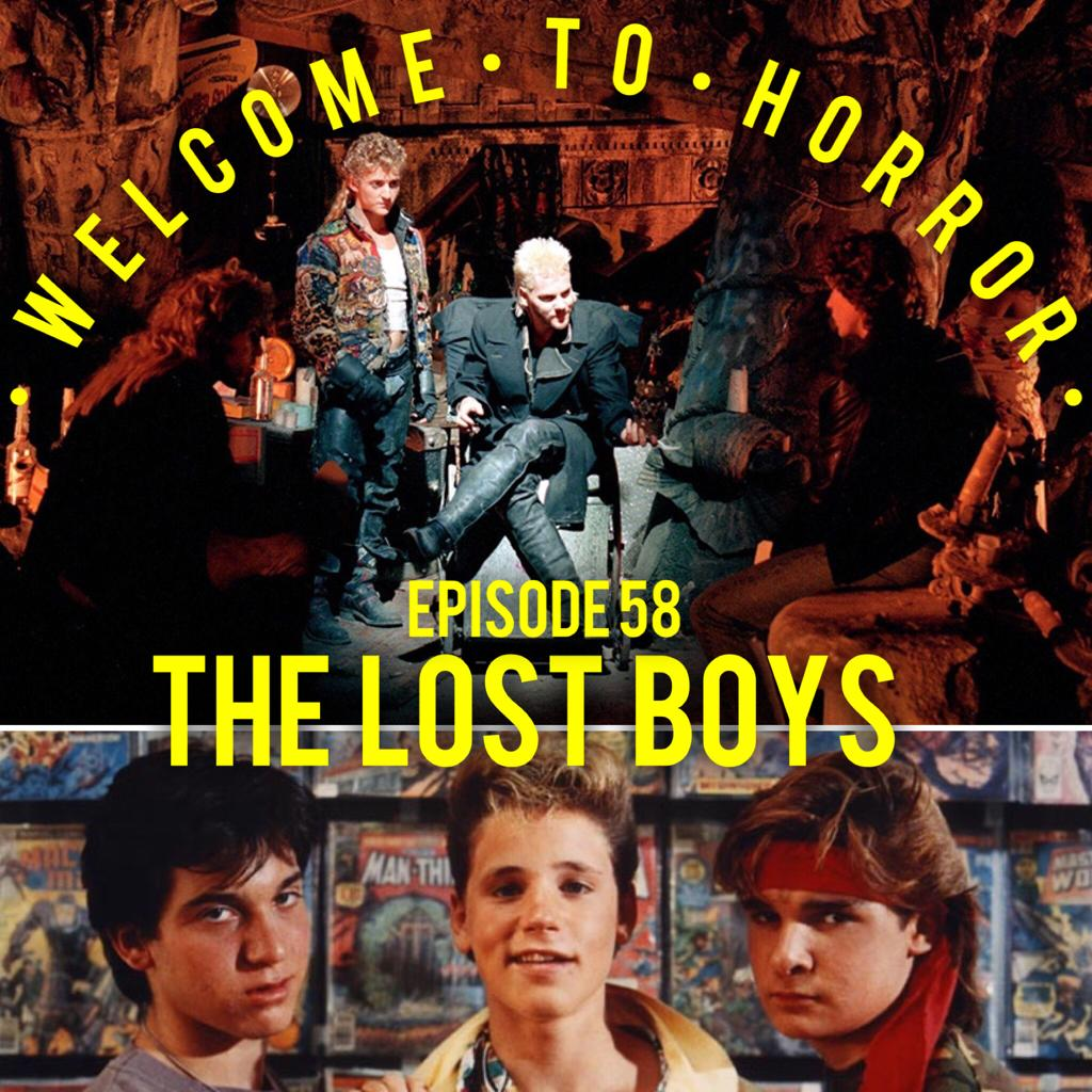 058 The Lost Boys Welcome to Horror Epiosode 58